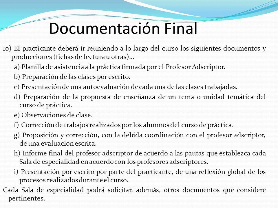 Documentación Final 10) El practicante deberá ir reuniendo a lo largo del curso los siguientes documentos y producciones (fichas de lectura u otras)…