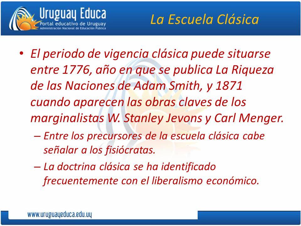 La Escuela Clásica El periodo de vigencia clásica puede situarse entre 1776, año en que se publica La Riqueza de las Naciones de Adam Smith, y 1871 cuando aparecen las obras claves de los marginalistas W.