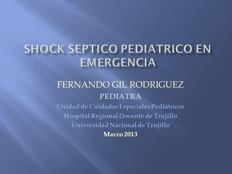 FERNANDO GIL RODRIGUEZ PEDIATRA Unidad de Cuidados Especiales Pediátricos Hospital Regional Docente de Trujillo Universidad Nacional de Trujillo Marzo