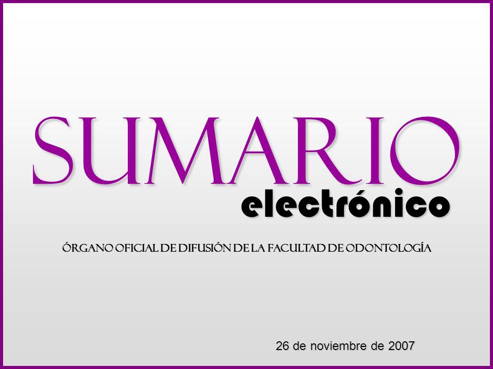 Sumario electrónico Órgano Oficial de Difusión de la Facultad de Odontología 26 de noviembre de 2007