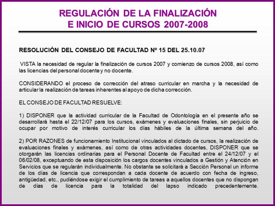 REGULACIÓN DE LA FINALIZACIÓN E INICIO DE CURSOS 2007-2008 3) Se encomienda a la UNSTRAC programar la actividad 2008 y ejecutarla de acuerdo a sus competencias.