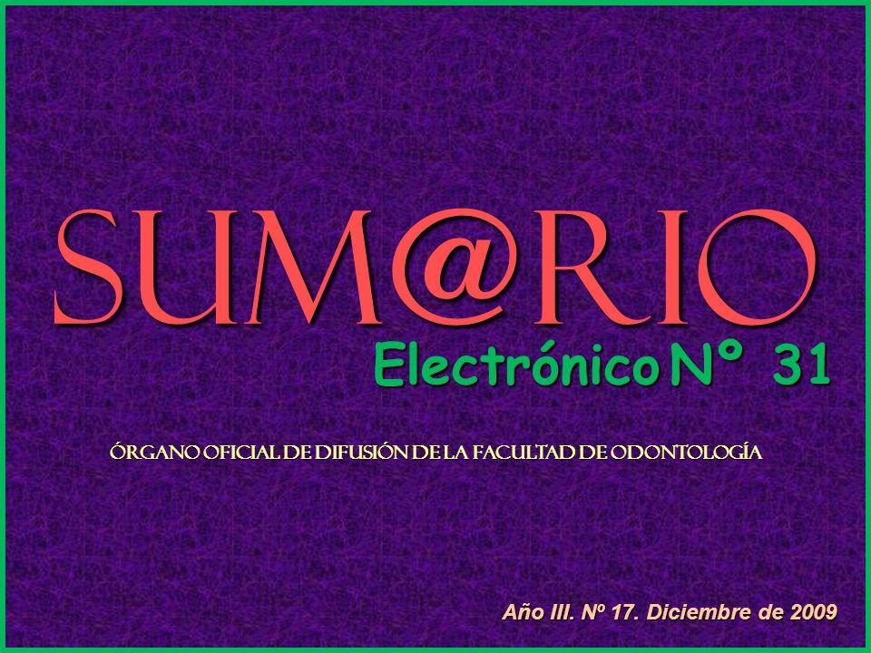 Sum@rio Electrónico Nº 31 Órgano Oficial de Difusión de la Facultad de Odontología Año III.