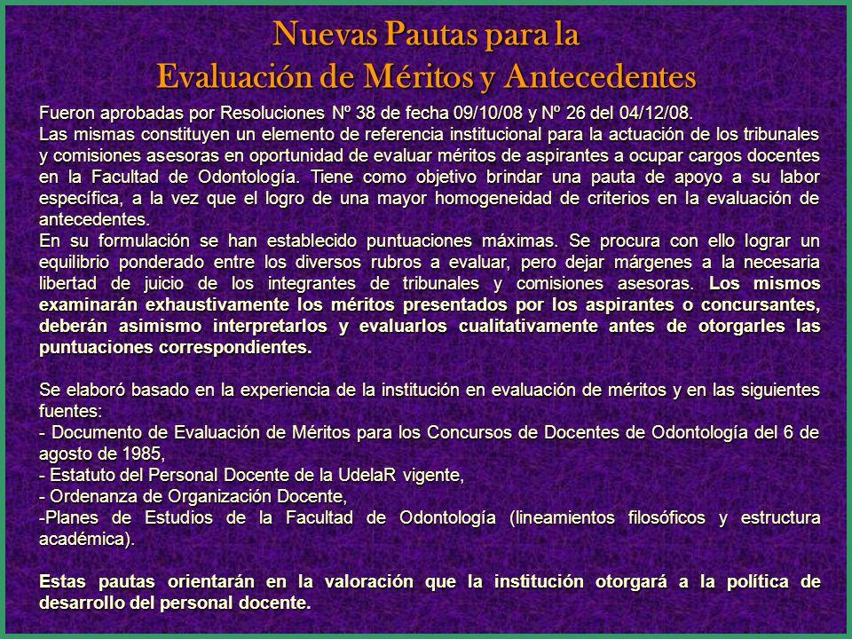 Nuevas Pautas para la Evaluación de Méritos y Antecedentes Fueron aprobadas por Resoluciones Nº 38 de fecha 09/10/08 y Nº 26 del 04/12/08.