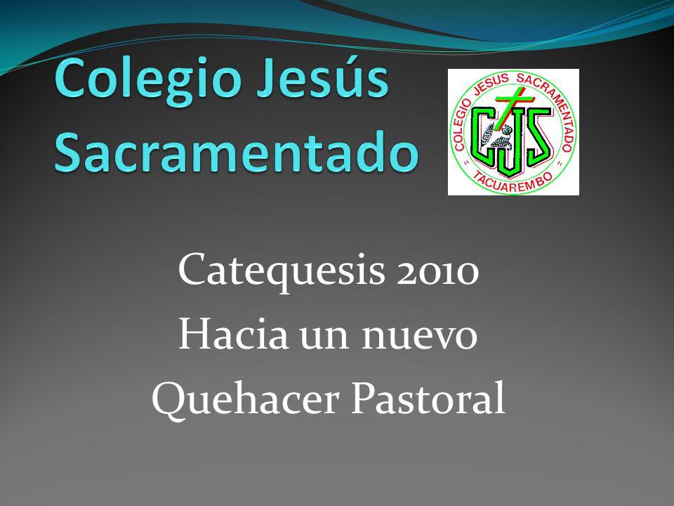 Catequesis 2010 Hacia un nuevo Quehacer Pastoral