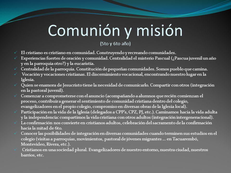 Comunión y misión (5to y 6to año) El cristiano es cristiano en comunidad.