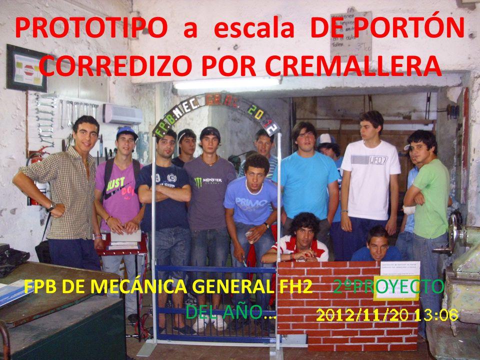 PROTOTIPO a escala DE PORTÓN CORREDIZO POR CREMALLERA FPB DE MECÁNICA GENERAL FH2 2ºPROYECTO DEL AÑO…