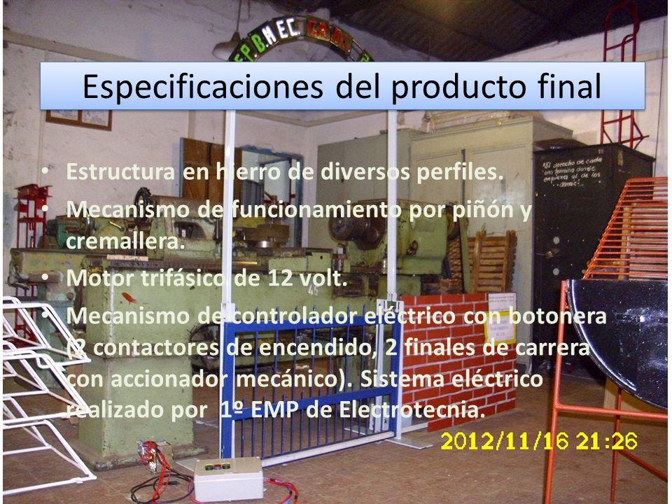Especificaciones del producto final Estructura en hierro de diversos perfiles.