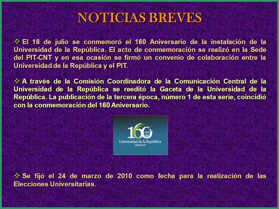 El 18 de julio se conmemoró el 160 Aniversario de la instalación de la Universidad de la República. El acto de conmemoración se realizó en la Sede del