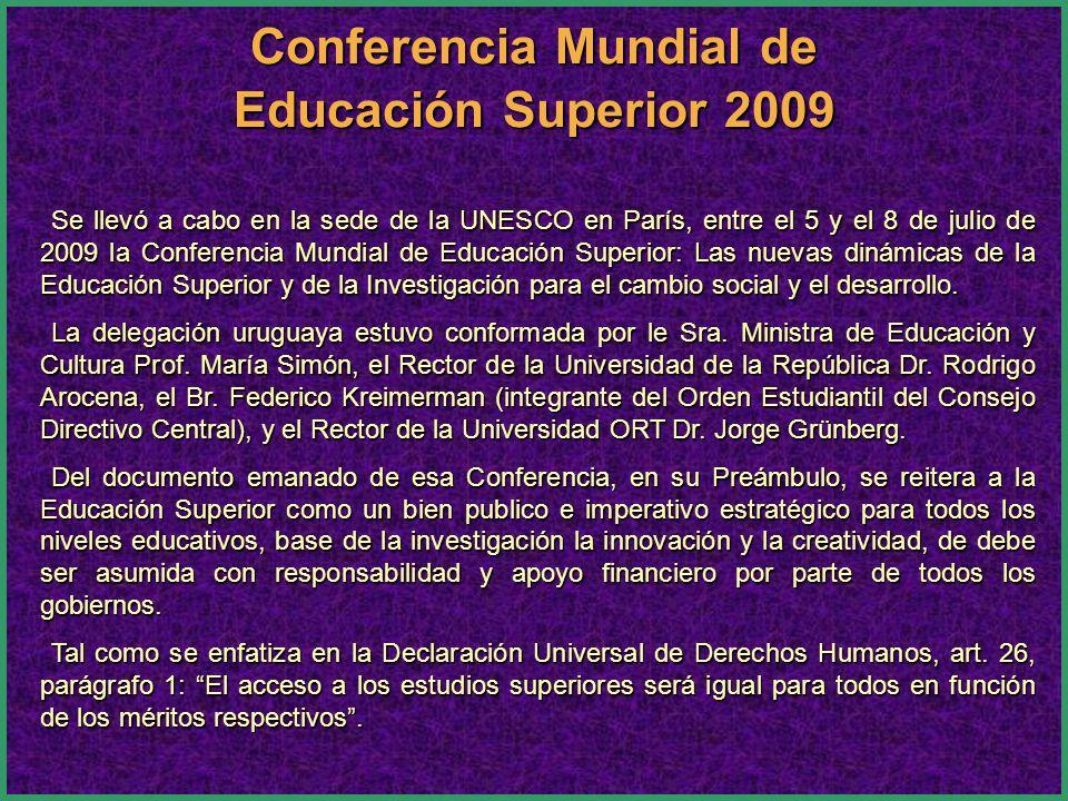 Se llevó a cabo en la sede de la UNESCO en París, entre el 5 y el 8 de julio de 2009 la Conferencia Mundial de Educación Superior: Las nuevas dinámicas de la Educación Superior y de la Investigación para el cambio social y el desarrollo.