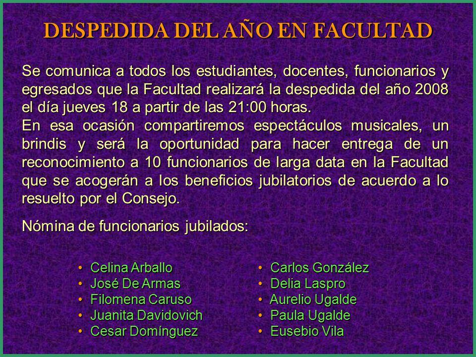 Se comunica a todos los estudiantes, docentes, funcionarios y egresados que la Facultad realizará la despedida del año 2008 el día jueves 18 a partir de las 21:00 horas.