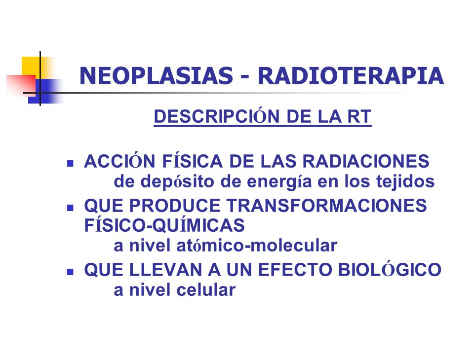 NEOPLASIAS - RADIOTERAPIA CLASIFICACI Ó N POR LET LET BAJO - FOTONES Y ELECTRONES LET INTER.