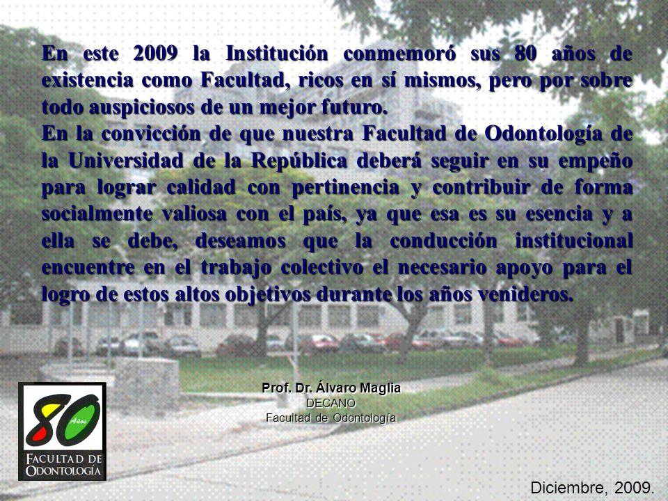 En este 2009 la Institución conmemoró sus 80 años de existencia como Facultad, ricos en sí mismos, pero por sobre todo auspiciosos de un mejor futuro.