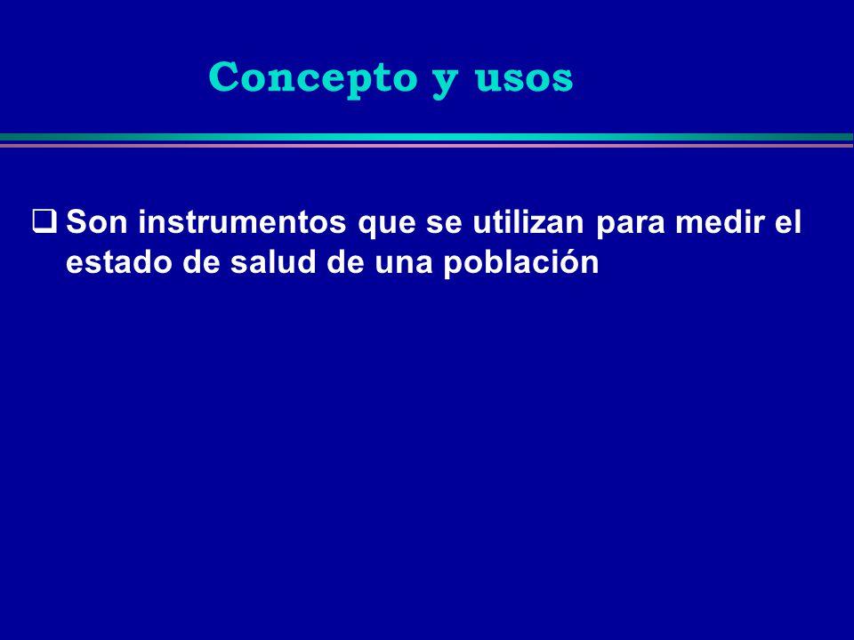 Son instrumentos que se utilizan para medir el estado de salud de una población Concepto y usos