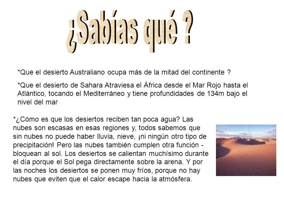 *Que el desierto Australiano ocupa más de la mitad del continente .