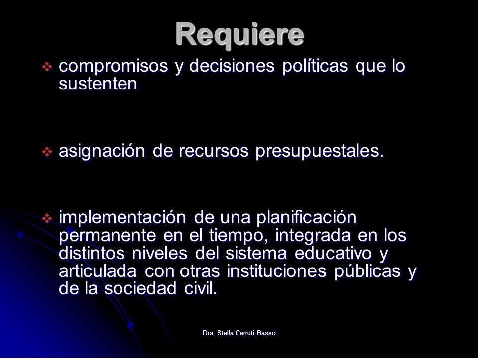 Dra. Stella Cerruti Basso Requiere compromisos y decisiones políticas que lo sustenten compromisos y decisiones políticas que lo sustenten asignación