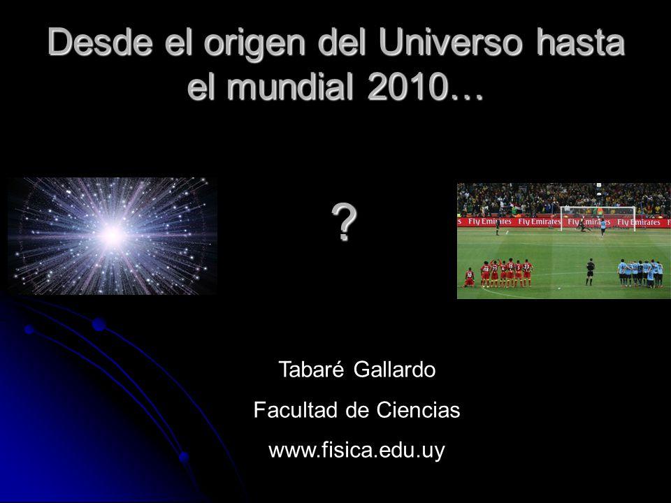 Desde el origen del Universo hasta el mundial 2010… .
