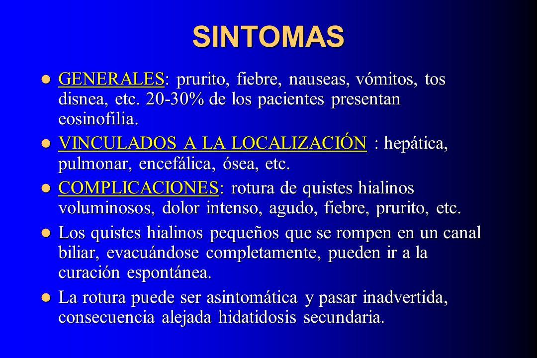 SINTOMAS GENERALES: prurito, fiebre, nauseas, vómitos, tos disnea, etc. 20-30% de los pacientes presentan eosinofilia. GENERALES: prurito, fiebre, nau