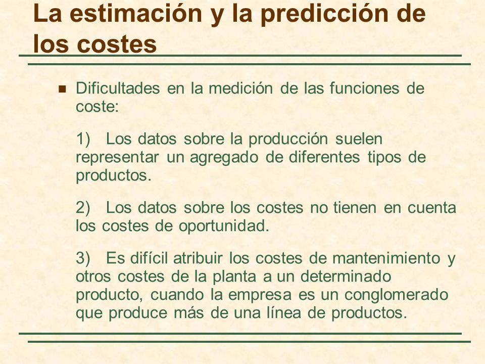 Dificultades en la medición de las funciones de coste: 1)Los datos sobre la producción suelen representar un agregado de diferentes tipos de productos
