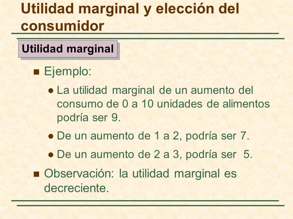 Ejemplo: La utilidad marginal de un aumento del consumo de 0 a 10 unidades de alimentos podría ser 9. De un aumento de 1 a 2, podría ser 7. De un aume