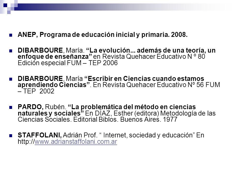 ANEP, Programa de educación inicial y primaria. 2008. DIBARBOURE, María. La evolución... además de una teoría, un enfoque de enseñanza en Revista Queh