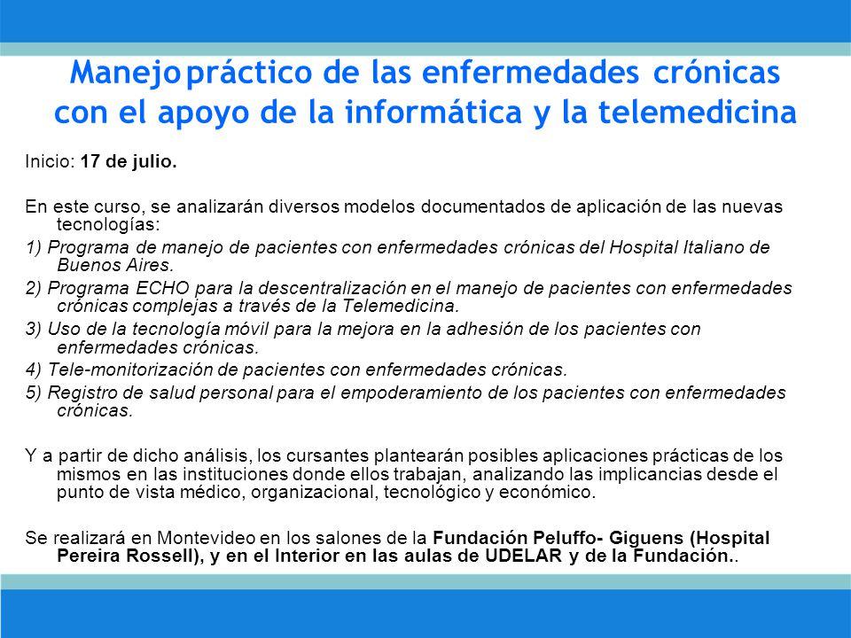 Manejo práctico de las enfermedades crónicas con el apoyo de la informática y la telemedicina Inicio: 17 de julio.