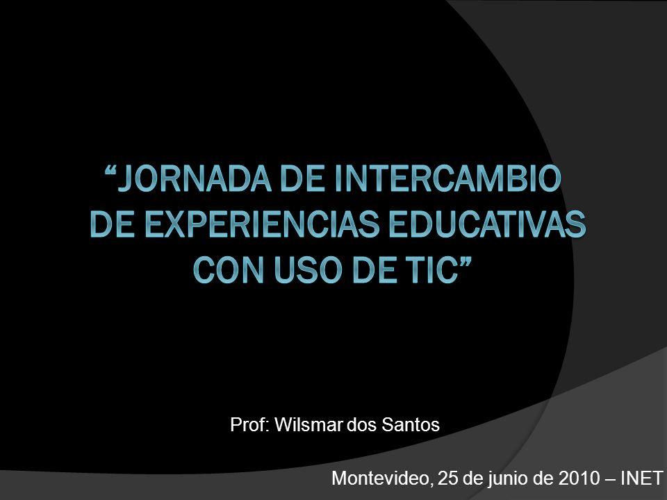 Prof: Wilsmar dos Santos Montevideo, 25 de junio de 2010 – INET