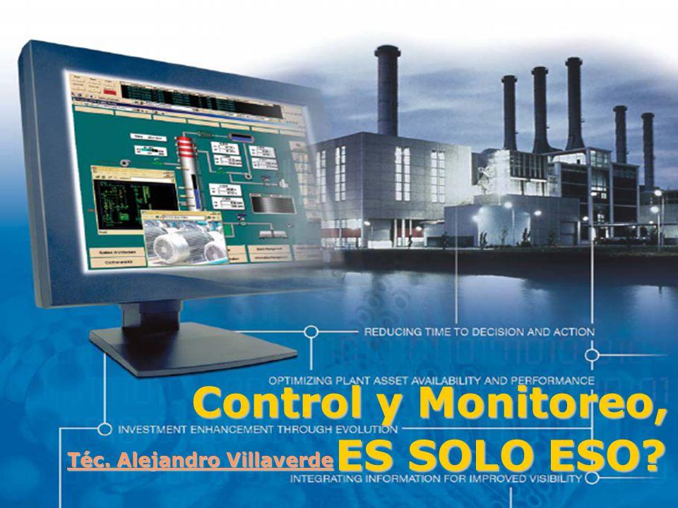 Control y Monitoreo, ES SOLO ESO? Téc. Alejandro Villaverde