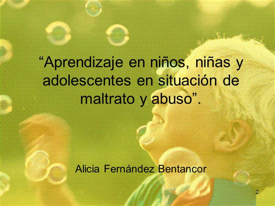 2 Aprendizaje en niños, niñas y adolescentes en situación de maltrato y abuso. Alicia Fernández Bentancor