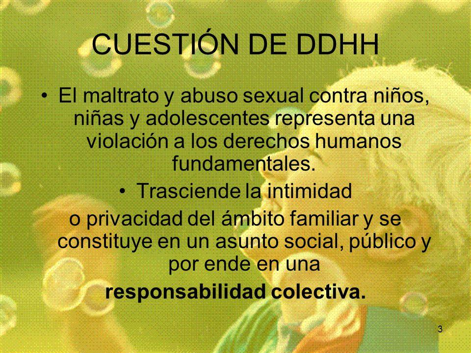 3 CUESTIÓN DE DDHH El maltrato y abuso sexual contra niños, niñas y adolescentes representa una violación a los derechos humanos fundamentales. Trasci