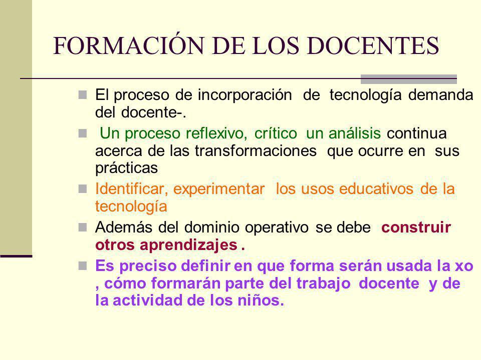 FORMACIÓN DE LOS DOCENTES El proceso de incorporación de tecnología demanda del docente-.