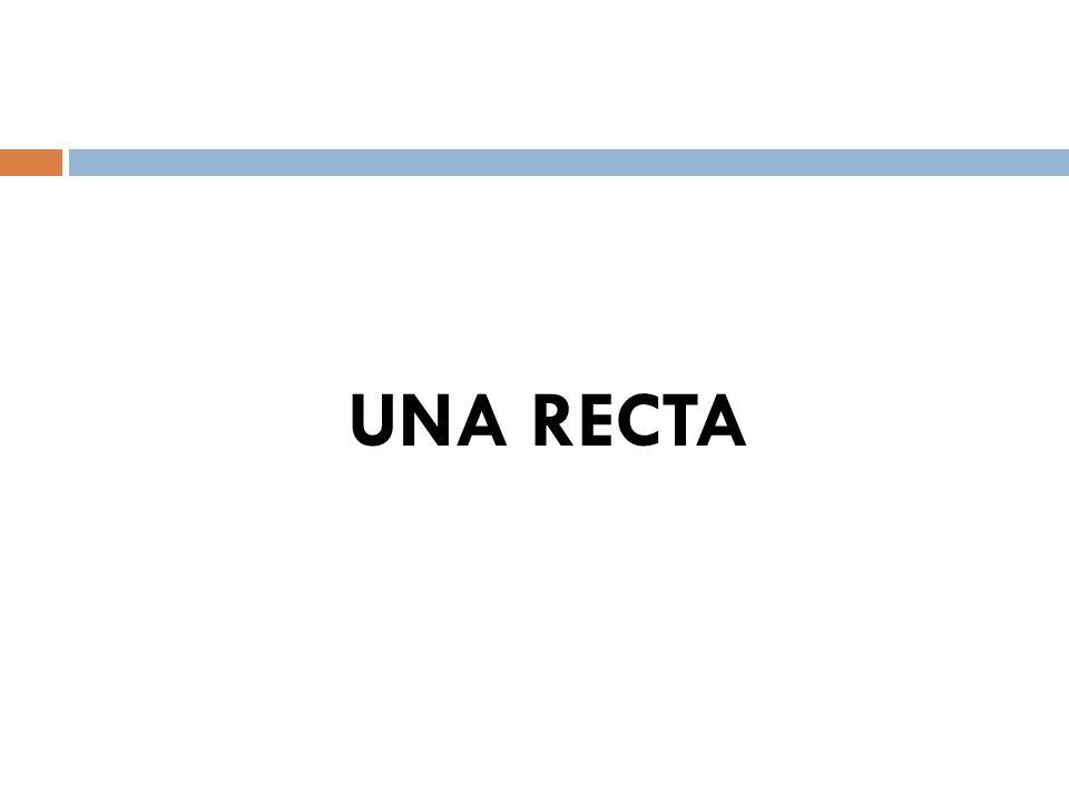 UNA RECTA