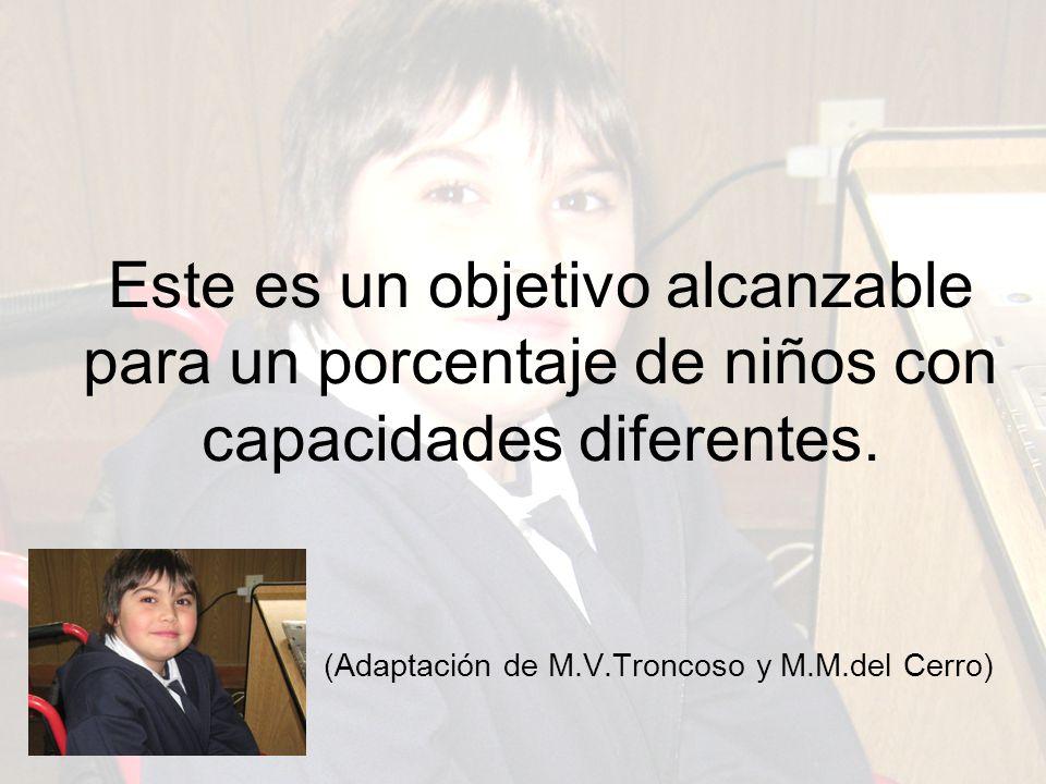 Este es un objetivo alcanzable para un porcentaje de niños con capacidades diferentes.