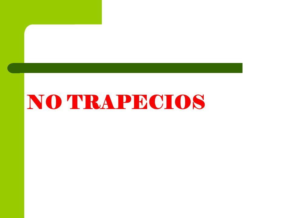 NO TRAPECIOS