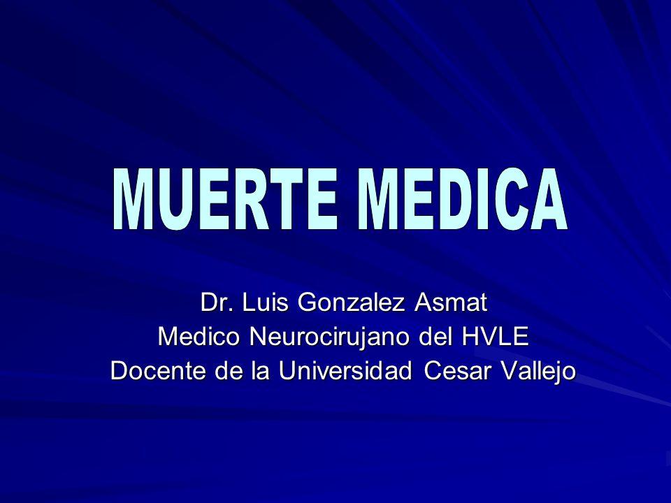 Dr. Luis Gonzalez Asmat Medico Neurocirujano del HVLE Docente de la Universidad Cesar Vallejo