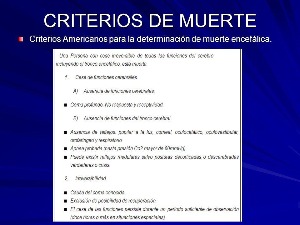 CRITERIOS DE MUERTE Criterios Americanos para la determinación de muerte encefálica.