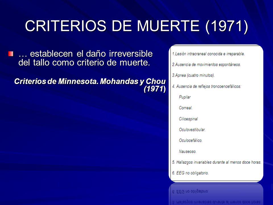 CRITERIOS DE MUERTE (1971) … establecen el daño irreversible del tallo como criterio de muerte. Criterios de Minnesota. Mohandas y Chou (1971)