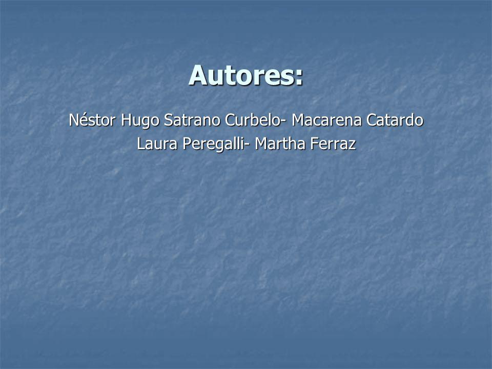 Autores: Néstor Hugo Satrano Curbelo- Macarena Catardo Laura Peregalli- Martha Ferraz