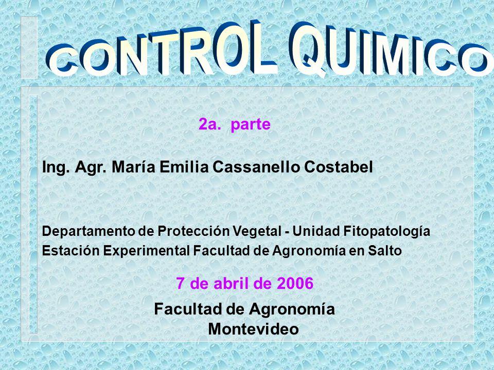 Ing. Agr. María Emilia Cassanello Costabel Facultad de Agronomía Montevideo 7 de abril de 2006 2a. parte Departamento de Protección Vegetal - Unidad F
