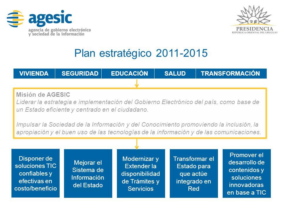 Plan estratégico 2011-2015 Disponer de soluciones TIC confiables y efectivas en costo/beneficio Mejorar el Sistema de Información del Estado Moderniza