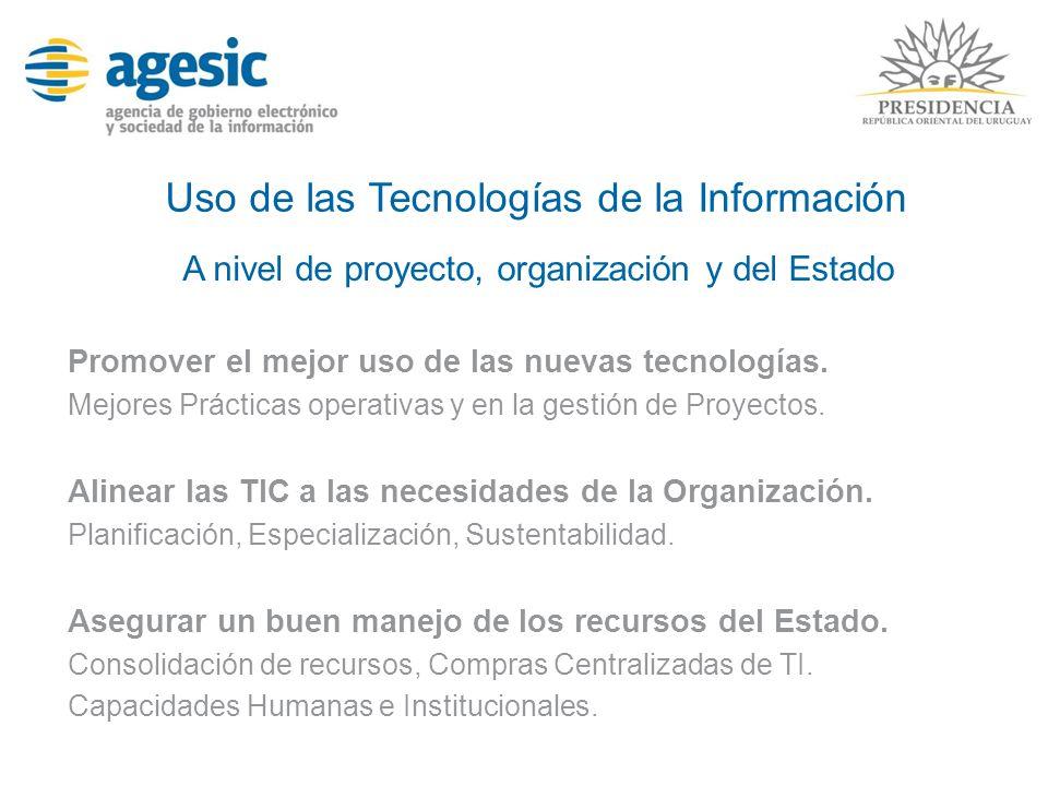 Uso de las Tecnologías de la Información Promover el mejor uso de las nuevas tecnologías. Mejores Prácticas operativas y en la gestión de Proyectos. A