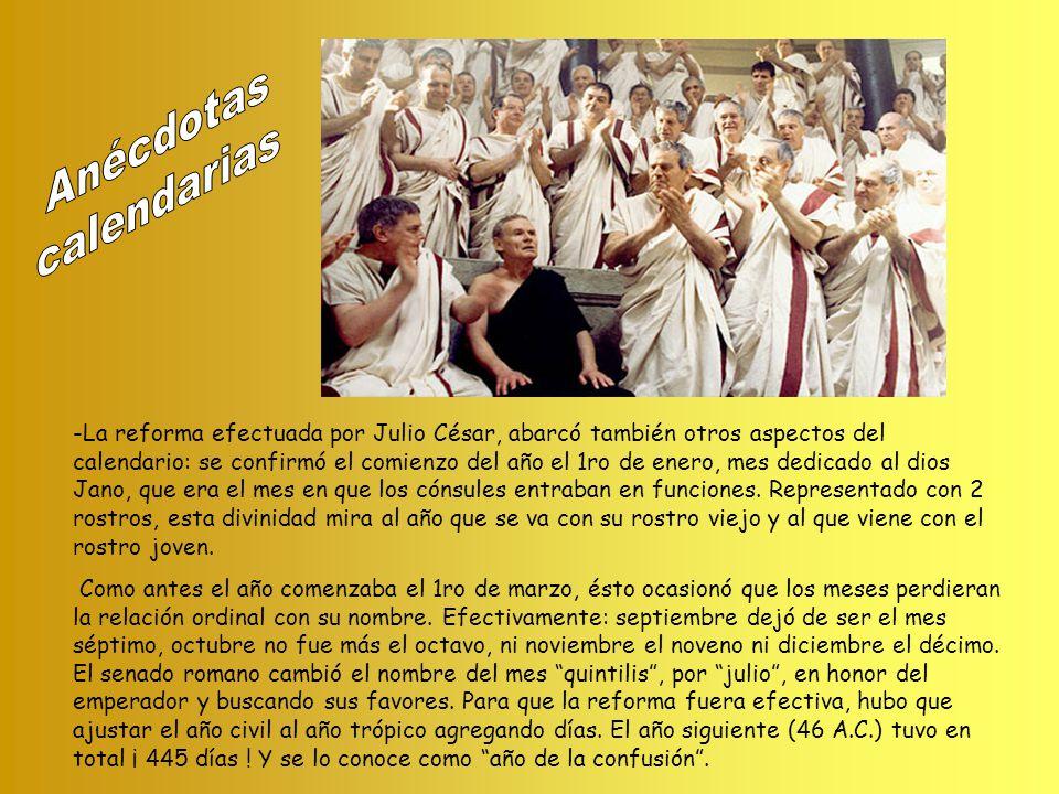 -La reforma efectuada por Julio César, abarcó también otros aspectos del calendario: se confirmó el comienzo del año el 1ro de enero, mes dedicado al dios Jano, que era el mes en que los cónsules entraban en funciones.