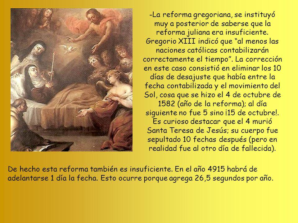 -La reforma gregoriana, se instituyó muy a posterior de saberse que la reforma juliana era insuficiente. Gregorio XIII indicó que al menos las nacione