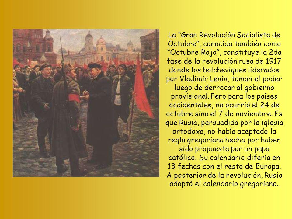 La Gran Revolución Socialista de Octubre, conocida también como Octubre Rojo, constituye la 2da fase de la revolución rusa de 1917 donde los bolcheviques liderados por Vladimir Lenin, toman el poder luego de derrocar al gobierno provisional.