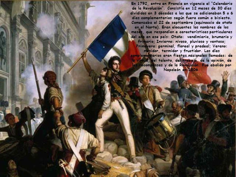 En 1792, entro en Francia en vigencia el Calendario de la Revolución. Consistía en 12 meses de 30 días divididos en 3 décadas a los que se adicionaban