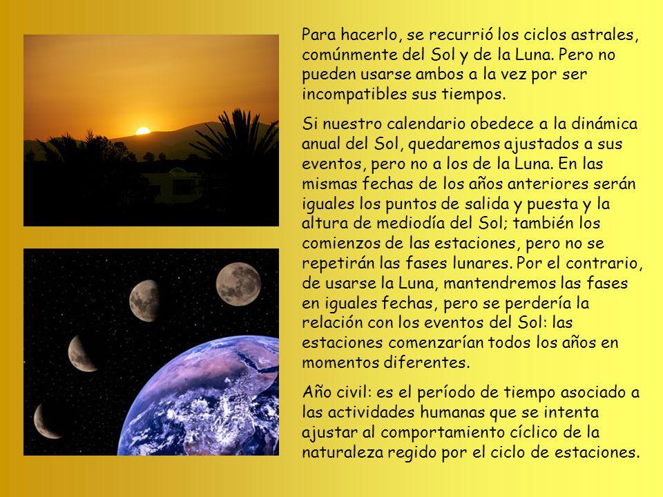 Para hacerlo, se recurrió los ciclos astrales, comúnmente del Sol y de la Luna. Pero no pueden usarse ambos a la vez por ser incompatibles sus tiempos