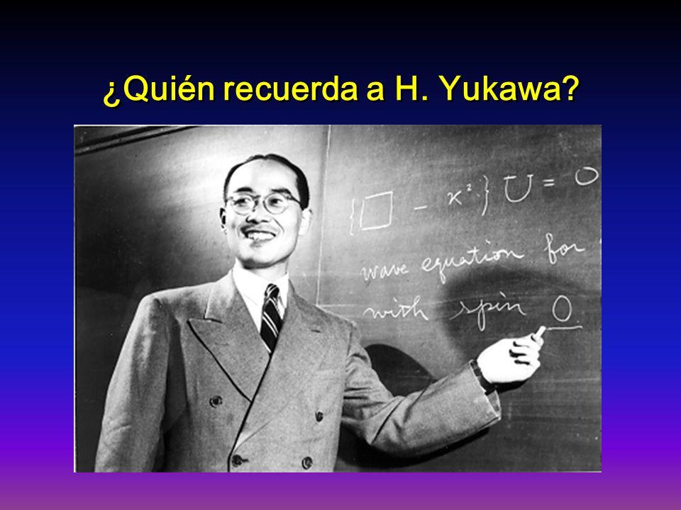 ¿Quién recuerda a H. Yukawa?