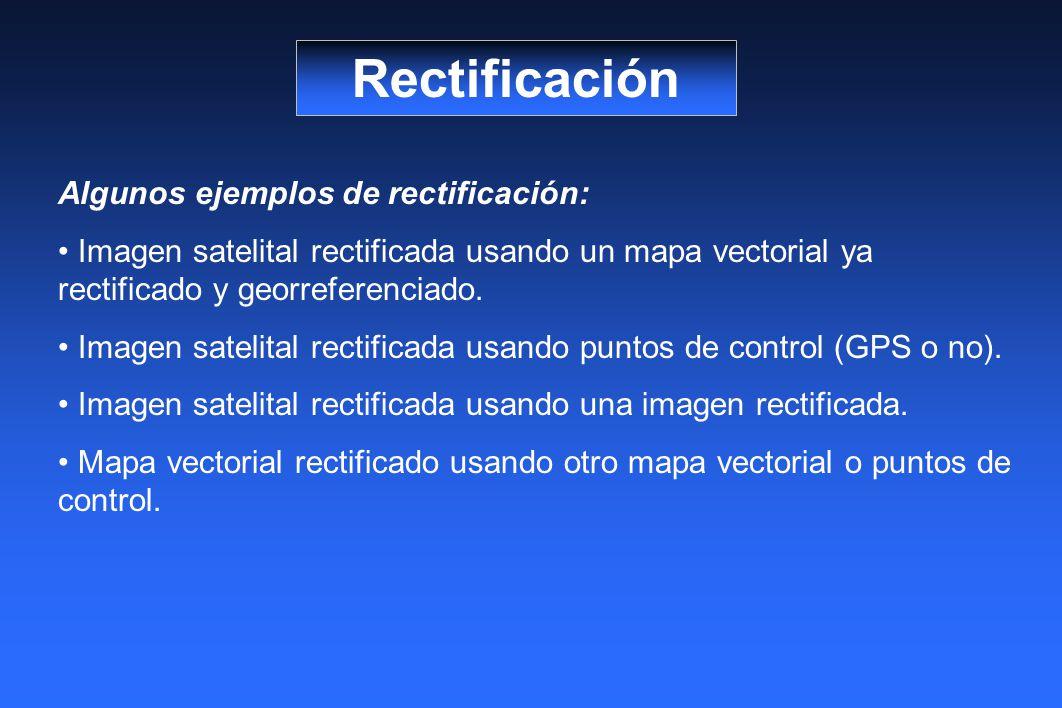 Rectificación Algunos ejemplos de rectificación: Imagen satelital rectificada usando un mapa vectorial ya rectificado y georreferenciado. Imagen satel