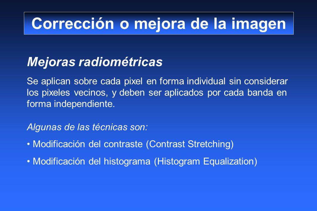 Mejoras radiométricas Se aplican sobre cada pixel en forma individual sin considerar los pixeles vecinos, y deben ser aplicados por cada banda en forma independiente.