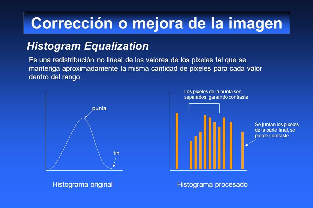 Histogram Equalization Corrección o mejora de la imagen Es una redistribución no lineal de los valores de los pixeles tal que se mantenga aproximadamente la misma cantidad de pixeles para cada valor dentro del rango.