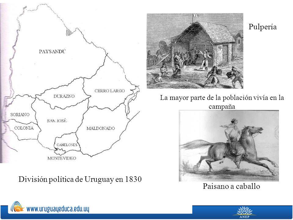 División política de Uruguay en 1830 La mayor parte de la población vivía en la campaña Pulpería Paisano a caballo